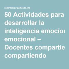 50 Actividades para desarrollar la inteligencia emocional – Docentes compartiendo
