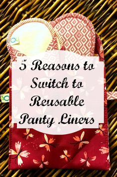 See 5 reasons you need to switch to reusable panty liners and discover the brand that we have been using with great success. #WomensHealth #Menstruation