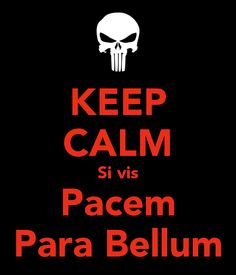 KEEP CALM Si vis Pacem Para Bellum