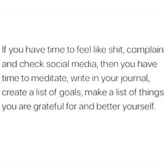 Goal List, Mindfulness Meditation, Have Time, Grateful, Social Media, Goals, Writing, Motivation, Feelings