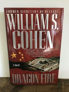 Dragon Fire by William S. Cohen Hardcover) First Edition High Stakes, Fiction Novels, Fire Dragon, Books, Ebay, Livros, Libros, Book, Book Illustrations