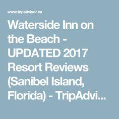 Waterside Inn on the Beach - UPDATED 2017 Resort Reviews (Sanibel Island, Florida) - TripAdvisor