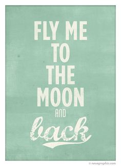 Fly Me To The Moon And Back Quote Poster by NeueGraphic on Etsy