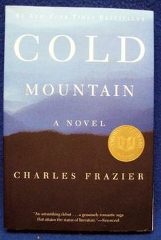 Cold Mountain, by Charles Frazier Great Books To Read, My Books, This Book, War Novels, Cold Mountain, Nonfiction Books, World War Two, True Stories, Films