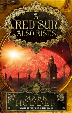 A Red Sun Also Rises by Mark Hodder, Del Rey UK, 2013