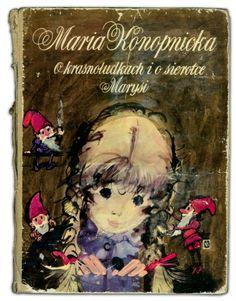 O krasnoludkach i sierotce Marysi Fantasy World, Fantasy Art, Andersen's Fairy Tales, Pin Up Posters, Good Old Times, Faeries, Cover Art, Childhood Memories, Illustrators