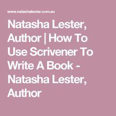 Natasha Lester, Author | How To Use Scrivener To Write A Book - Natasha Lester, Author