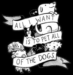 Pet all the dogs! :D