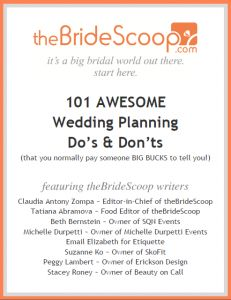 theBrideScoop ~ Want 101 AWESOME wedding planning do's & don'ts? Our writers share their professional experience with you to make wedding planning a snap!
