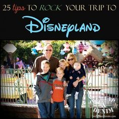 25 Tips to Rock Your Trip to Disneyland...wear disney apparel every day, watch disney stuff in car all way down. Things mom forgot r:) Ty!