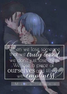 When We Lose Some That Truly Lovedwe Donot Just Lost Them A Piece Of Ourelves And Fill Us With Empliness