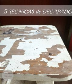 3 formas de hacer decapado sobre madera | Bricolaje Repurposed Furniture, Painted Furniture, Decoupage Vintage, Old Wood, Texture Painting, Christmas Projects, Chalk Paint, Home Deco, Farmhouse Decor