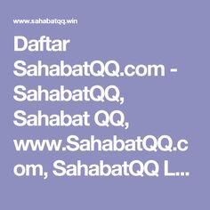 Daftar SahabatQQ.com - SahabatQQ, Sahabat QQ, www.SahabatQQ.com, SahabatQQ Login