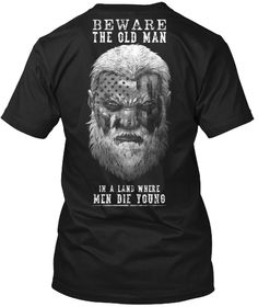This exclusive design is only available for a limited time. Buy now & receive discounted shipping when you buy 2 or more. Designed, printed & shipped directly from the U.A to anywhere in the world (including APO/FPO bases). Funny T Shirt Sayings, T Shirts With Sayings, Funny Shirts, Grunt Style Shirts, Shirt Style, Old Man Tumblr, Mens Tee Shirts, Cool Shirts, T Shirt Custom
