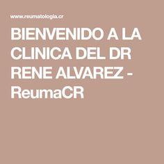BIENVENIDO A LA CLINICA DEL DR RENE ALVAREZ - ReumaCR