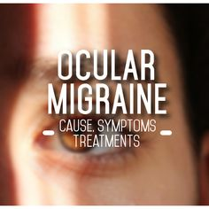 Learn about #ocularmigraines find out the cause, symptoms, and treatments available for them. #migraine