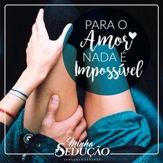 E nunca será. <3        #sexo #minhaseducao #sexshop #sexshoponline #experimente #hotflowers #bomdia #boatarde #boanoite #noivos #namorados #namoro #casamento #casal #amor #romance #beijo