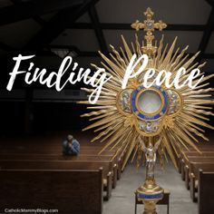 Finding Peace in Catholic Adoration of the Holy Eucharist