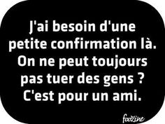 Quotes for Fun QUOTATION – Image : As the quote says – Description J'ai besoin d'une petite confirmation là. Sharing is love, sharing is everything Some Quotes, Words Quotes, Best Quotes, Funny Memes Images, Funny Quotes, Lol, French Quotes, Funny Stories, Some Words