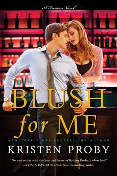 Blush for Me (Fusion #3) by Kristen Proby–out March 21, 2017 (click to purchase)