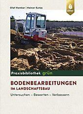 Bodenbearbeitung Im Garten Und Im Landschaftsbau Heiner Kutza Olaf Hemker Taschenbuch Bodenbearbeitung Garten Heiner Hemker Kutza Landschaftsbau Lan