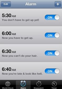 Haha, so true. Exactly what my alarm look like