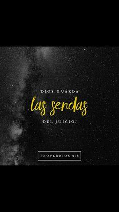 Es el que guarda las veredas del juicio, Y preserva el camino de sus santos. Proverbios 2:8 RVR1960.