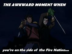 Jet: They are from Fire Nation! Me: Oh, Jet, just shut up... * on the side of the Fire Nation * Zuko and Jet in Ba Sing Se * Zuko and Jet fighting * Avatar Aang * Aang, the last airbender