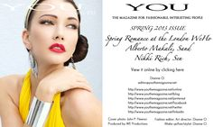 Hello my YOU Magazine fans, please check out the new Spring 2013 issue and tell me your thoughts!  YOU Magazines Spring 2013 issue, Fashion Director, make up/ hair/stylist Dianne O. Photographer John P. Fleenor With model Taya Sopikova