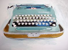 Like my father's old Smith Corona, on which I typed my school papers -- and still have. {Smith Corona by Jessica Brilli, oil on canvas, 2012}
