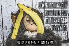 """https://foundingmoms.com """"Learn to laugh at the good, the bad, and the ugly."""" -Sonu Kumar, Founding Mom"""