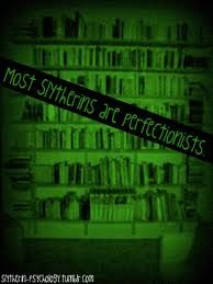 Slytherin Physcology- we are perfectionists in our own way