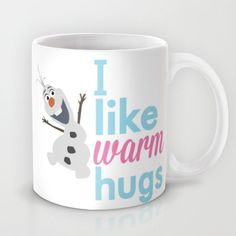 i like warm hugs smiling olaf.. frozen Mug by studiomarshallarts - $15.00