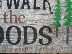 Take A Walk In The Woods Sign Rustic Home Decor by BearlyInMontana