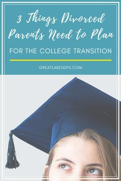 3 Things Divorced Parents Need to Plan for the College Transition When preparing for your child to go away to school, there are some big conversations that need to be had with your co-parent. Read more to find out what else you need to consider. #graduation #college #financialaid #divorced #parenting