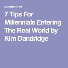 7 Tips For Millennials Entering The Real World by Kim Dandridge