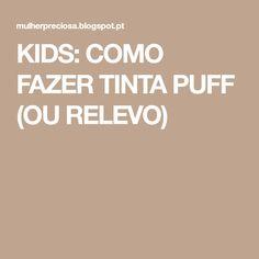 KIDS: COMO FAZER TINTA PUFF (OU RELEVO)