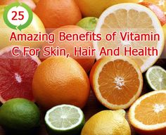 25 Amazing Benefits of Vitamin C For Skin, Hair And Health Health And Wellness, Health And Beauty, Vitamin C Benefits, Skin Care Clinic, Heath And Fitness, Body Hacks, Healthy Hair, Healthy Foods, Homemade Beauty