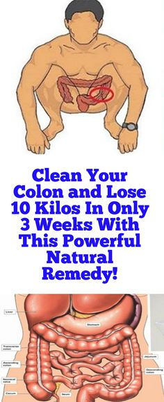 Clean Your Colon and Lose 10 Kilos In Only 3 Weeks With This Powerful Natural Remedy!