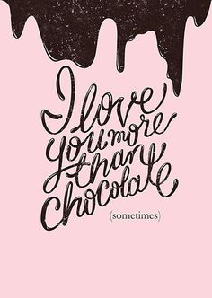I Love You More than Chocolate (Sometimes) - Piper Weaver