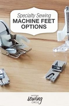 Specialty Sewing Machine Feet Options | National Sewing Circle