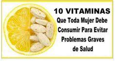 10 Vitaminas que toda mujer debe consumir para evitar problemas de salud | Salud Natural y Vida Sana