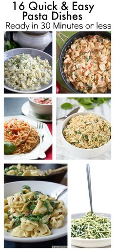 16 Quick & Easy Pasta Dishes- These incredible recipes are ready in 30 minutes or less.