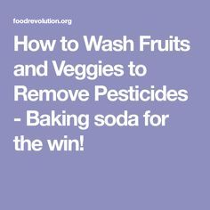 How To Wash Vegetables And Fruits To Remove Pesticides How To