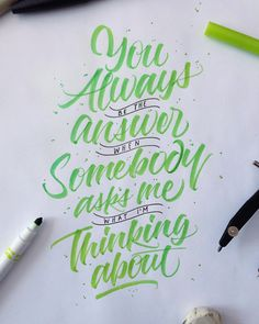 You always be the answer when someone asks me what I'm thinking about. Crayola & Brushpen Lettering Set 4 on Behance