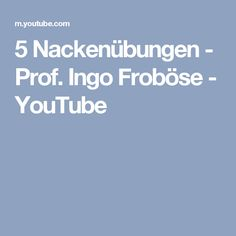 5 Nackenübungen - Prof. Ingo Froböse - YouTube