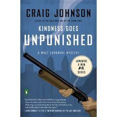 Kindness Goes Unpunished AUTHOR Craig Johnson PUBLISHER Penguin Books.