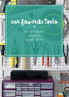 Our Favorite Tools f