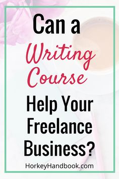 Can a Freelance Writing Course Help Your Freelance Business_