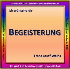 Das LEBE² Wort-Geh-Schenk vom 03.10.2014 - das 2. DU darfst es weiter schenken / teilen http://www.lebe2.at/ http://www.lebe2.at/Wort-Geh-Schenke/fs_515.jpg